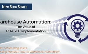 Warehouse Automation: The Value of PHASED Implementation